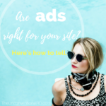 Are Ads Right for Your Site? Here's How to Tell