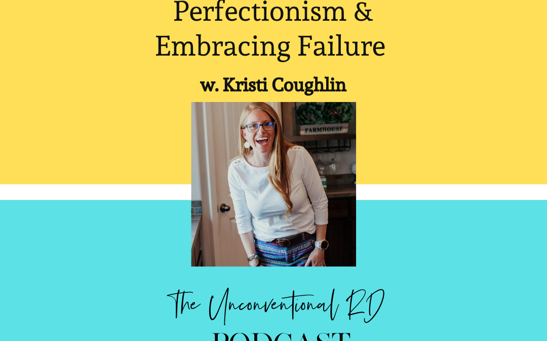 #003: Overcoming Perfectionism and Embracing Failure with Kristi Coughlin