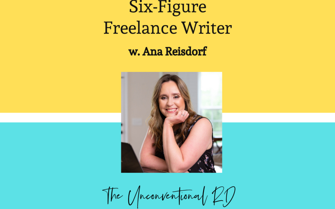 TURD 006 Becoming a Six-Figure Freelance Writer with Ana Reisdorf