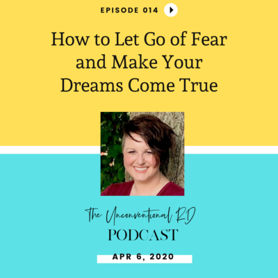 #014: How to Let Go of Fear and Make Your Dreams Come True