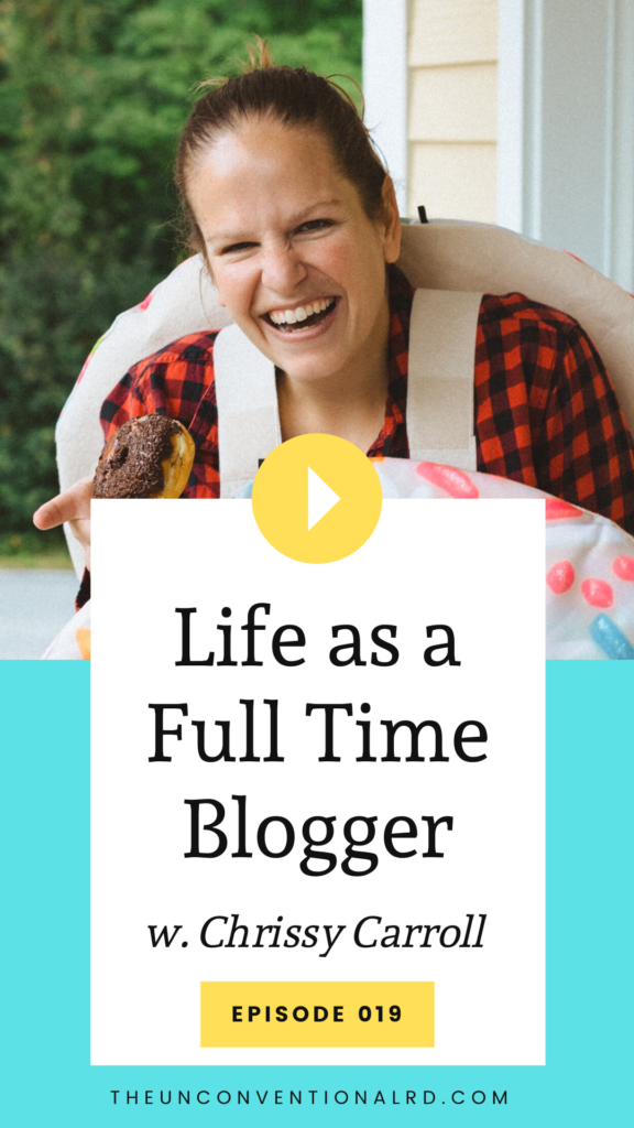 The Unconventional RD Podcast Episode 19 with Chrissy Carroll - Life as a Full Time Blogger
