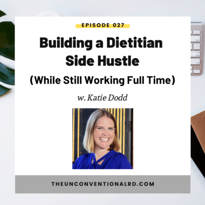 #027: Building a Dietitian Side Hustle (While Still Working Full Time)