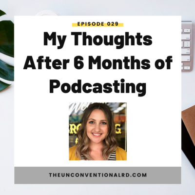#29: My Thoughts After 6 Months of Podcasting