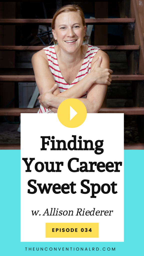 The Unconventional RD Podcast Episode 034 - Finding Your Career Sweet Spot with Allison Riederer