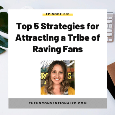 #31: Top 5 Strategies for Attracting a Group of Raving Fans