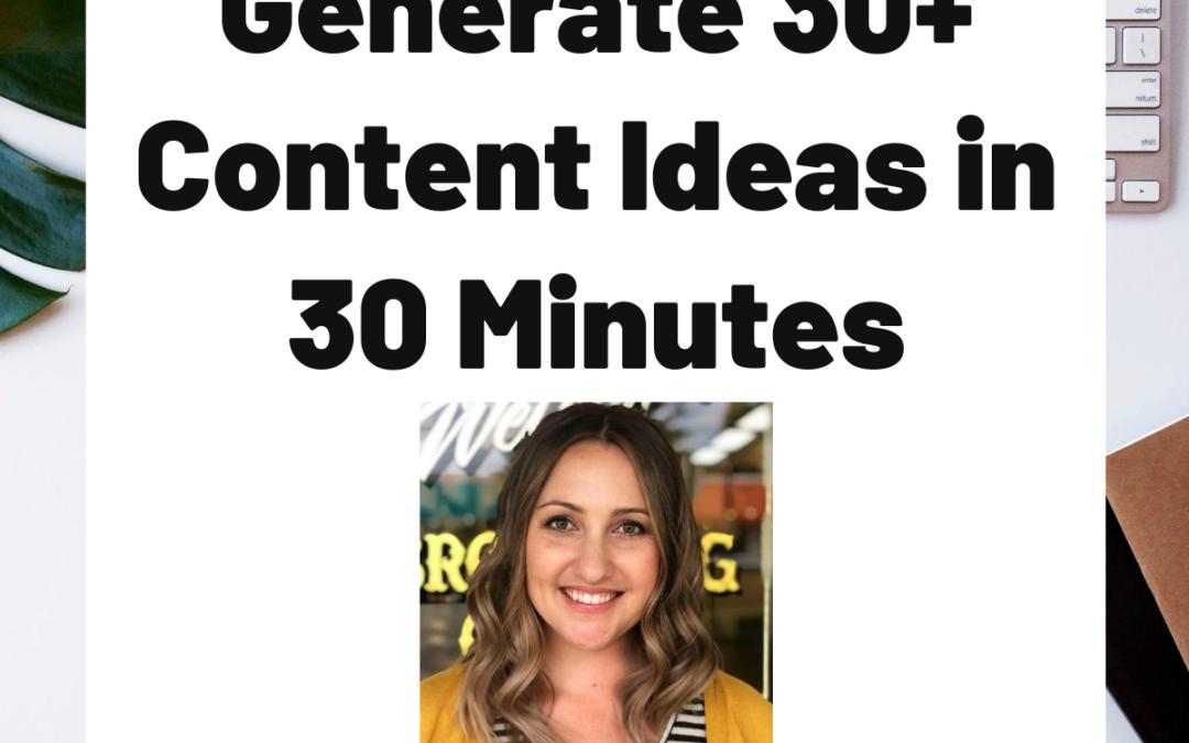 TURD032 Generate 30+Content Ideas in 30 Minutes
