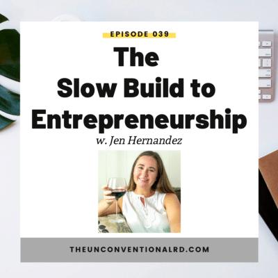 #039: The Slow Build to Entrepreneurship with Jen Hernandez