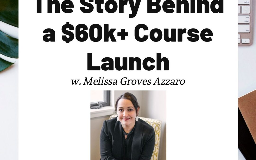 TURD042 The Story Behind a $60k+ Course Launch - Melissa Groves Azzaro