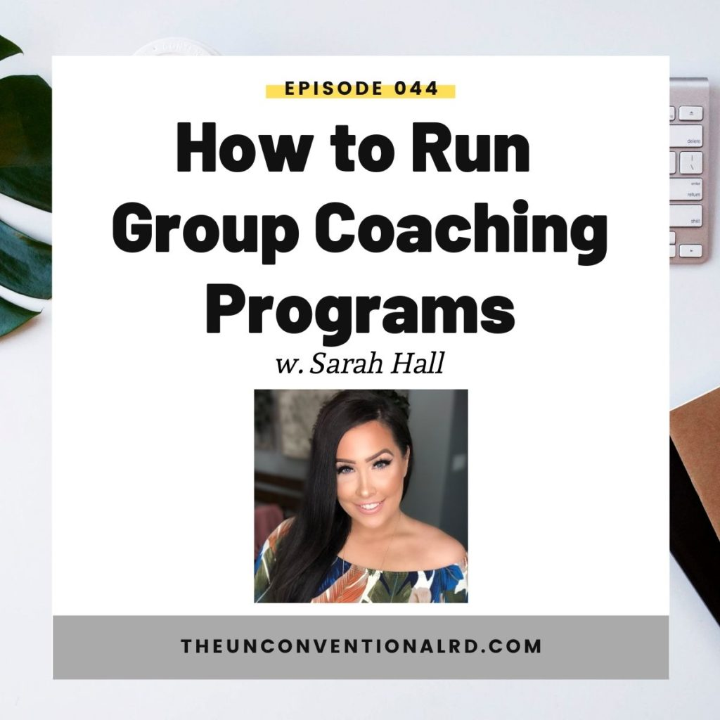 The Unconventional RD Podcast Episode 044 - How to Run Group Programs with Sarah Hall