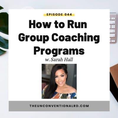 #044: How to Run Group Coaching Programs with Sarah Hall