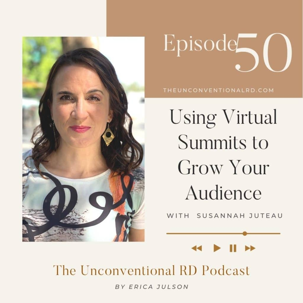 The Unconventional RD Podcast Episode 50 - Using Virtual Summits to Grow Your Audience with Susannah Juteau