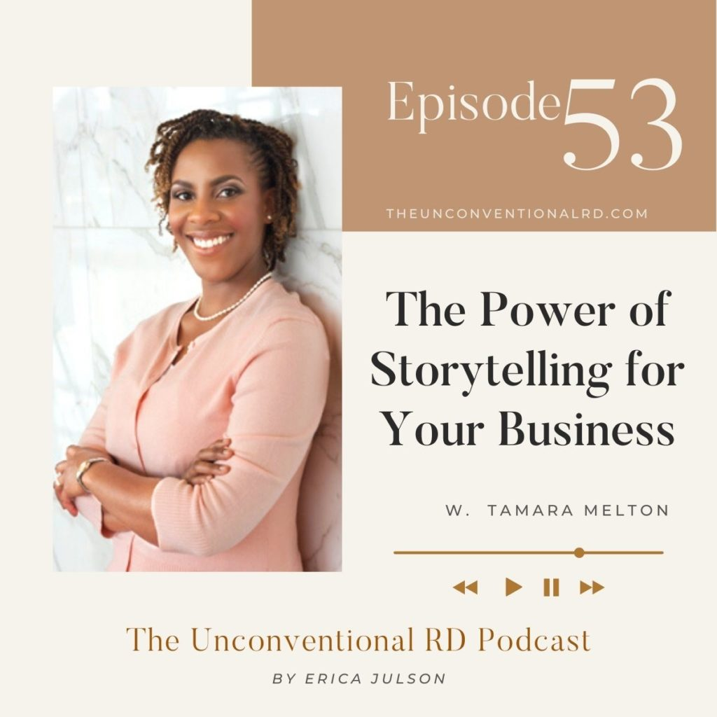 The Unconventional RD Podcast Episode 53 - The Power of Storytelling for Your Business with Tamara Melton