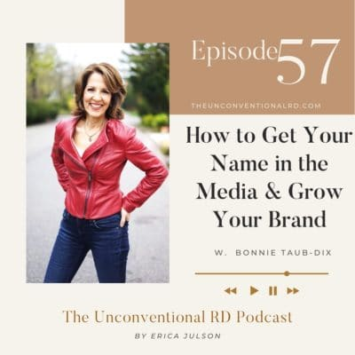 #057: How to Get Your name in the Media and Grow Your Brand – Bonnie Taub-Dix