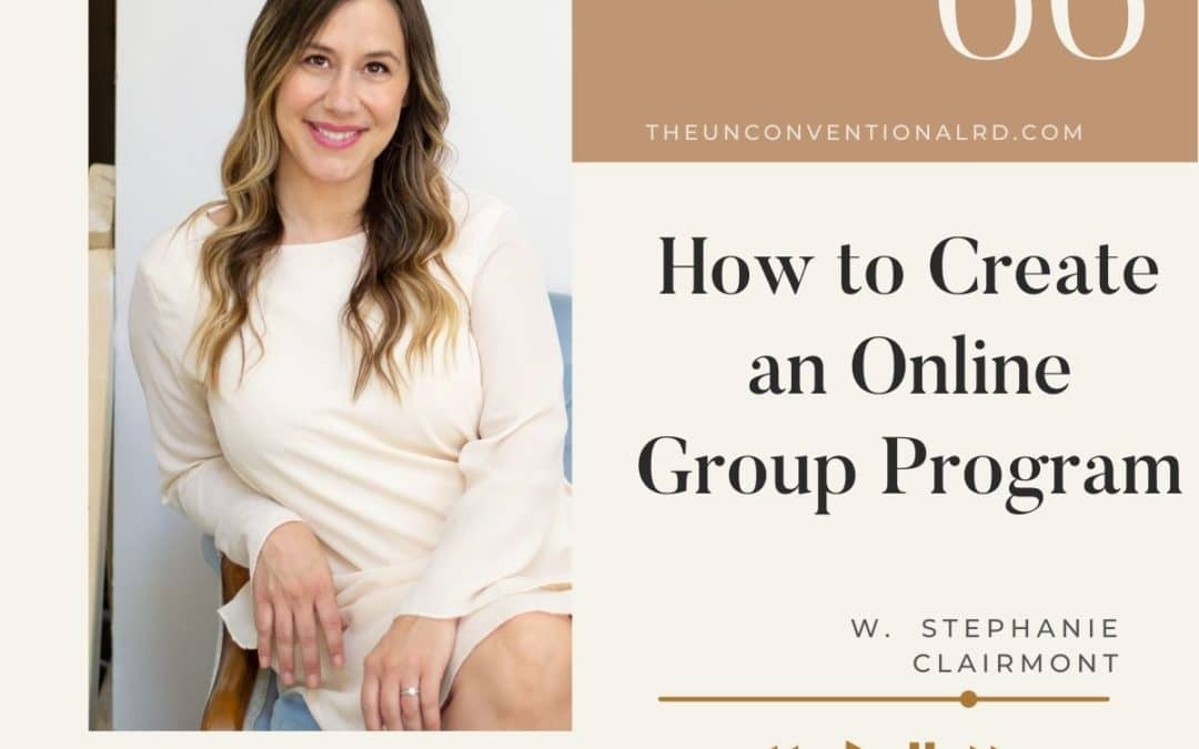 The Unconventional RD Podcast Episode 066 - How to Create an Online Group Program